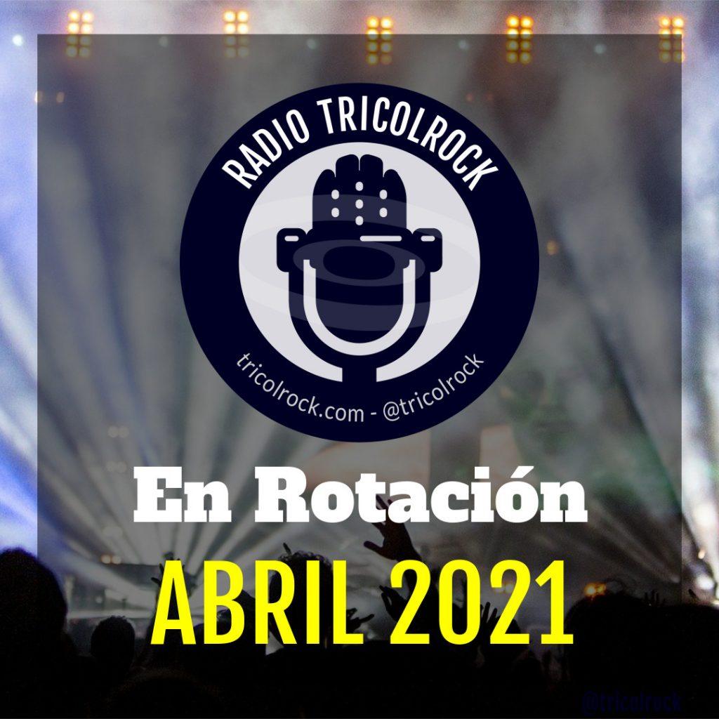 Canciones Nuevas para Abril 2021 en Radio Tricolrock